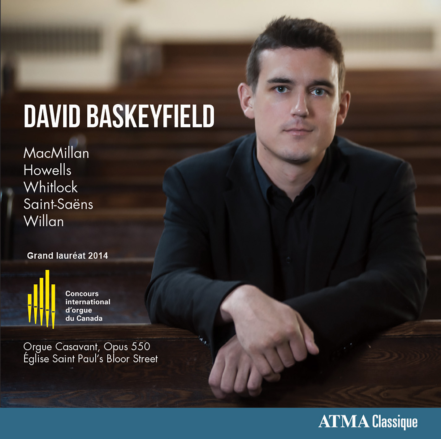IN REVIEW: MUSIC FOR ORGAN (David Baskeyfield, organ; ATMA Classique ACD2 2719)