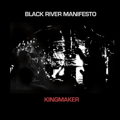 Black River Manifesto Kingmaker Album