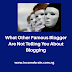 Make Money Blogging: What Other Famous Blogger Are Not Telling You About Making Money Blogging (Uncover)