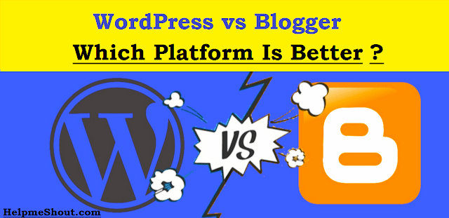 WordPress vs Blogger Which one is Better and Why