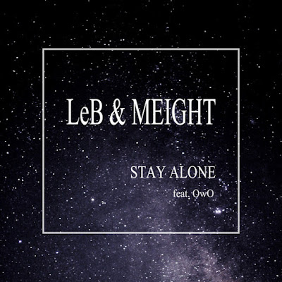 Download Leb, MEIGHT - Stay Alone (Feat. OwO) Mp3