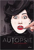 http://lesreinesdelanuit.blogspot.com/2017/03/autopsie-whitechapel-de-kerri-maniscalco.html