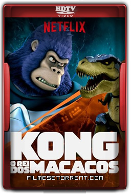 Kong O Rei dos Macacos 1 Temporada Torrent HDTV 720p Dual Audio