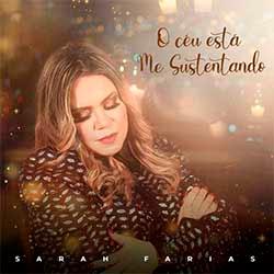 Baixar Música Gospel O Céu Está Me Sustentando - Sarah Farias Mp3