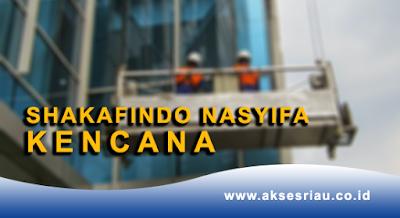 Lowongan PT. Shakafindo Nasyifa Kencana Pekanbaru Desember 2017