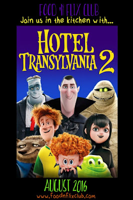 Hotel Transylvania 2 - #FoodnFlix August 2016