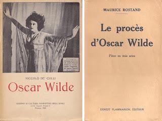 Left: Oscar Wilde : Tre Atti by Niccolò De' Colli  Firenze : Gruppo di cultura fiorentino degl'ISVICI, 1933  Right: Le procès d'Oscar Wilde : Pièce Inédite, en Trois Actes  Précédés d'un Prélude by Maurice Rostand  Paris : [publisher not identified], 1935