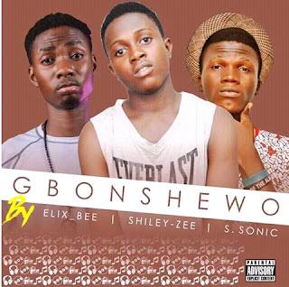 Shiley Zee ft Elix B x S Sonic – Gbosewo [Music]