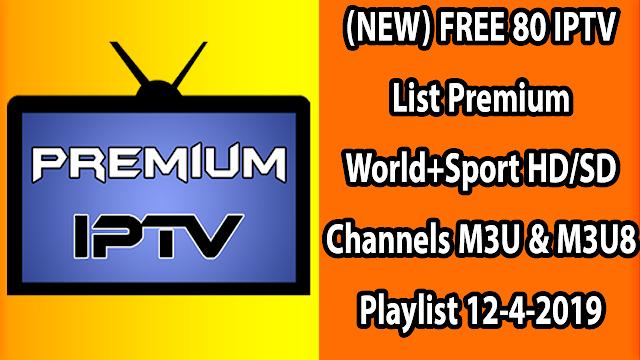 (NEW) FREE 80 IPTV List Premium World+Sport HD/SD Channels M3U & M3U8 Playlist 12-4-2019