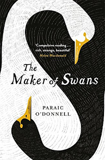 The Maker of Swans by Paraic O'Donnell - Reading, Writing, Booking Blog