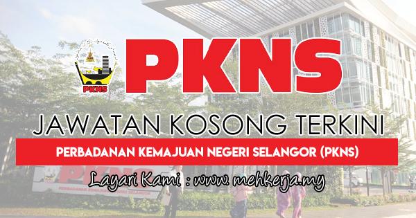 Jawatan Kosong Terkini 2018 di Perbadanan Kemajuan Negeri Selangor (PKNS)