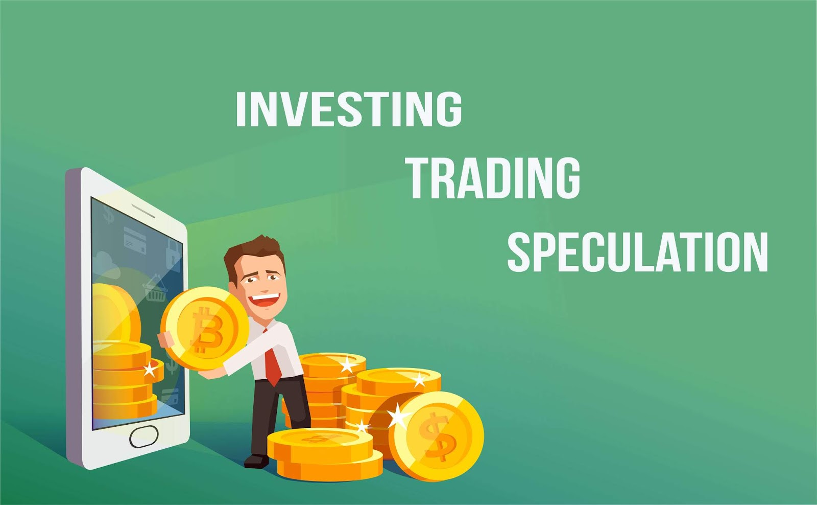 Investing, Trading, Speculation
