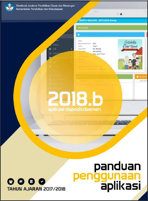 Panduan Aplikasi Dapodikdasmen Versi 2018.b Tahun Ajaran 2017/2018 Semester 2