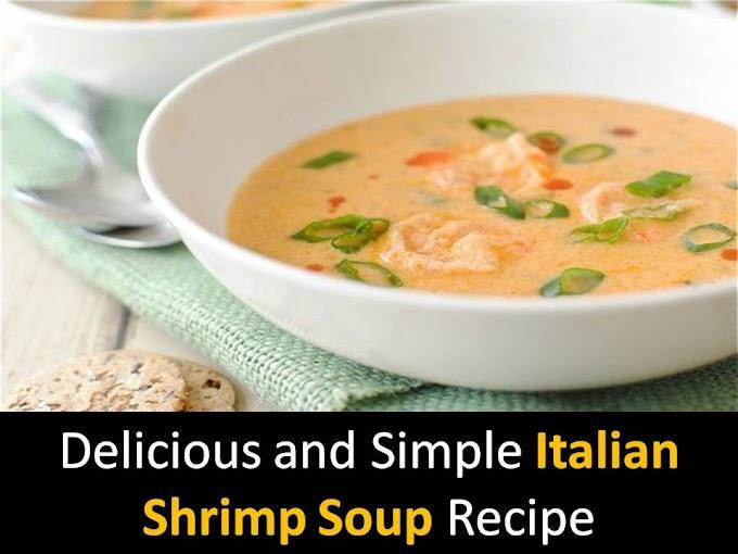 Delicious and Simple Italian Shrimp Soup Recipe