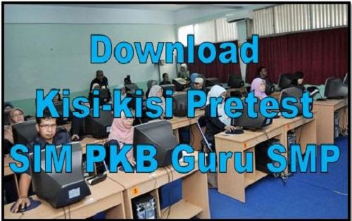 Download Kisi-kisi Pretest SIM PKB Guru SMP