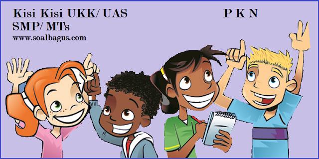 Download kisi kisi penulisan ukk pkn kelas 7 semester 2/ genap tahun 2017 sesuai kurikulum ktsp