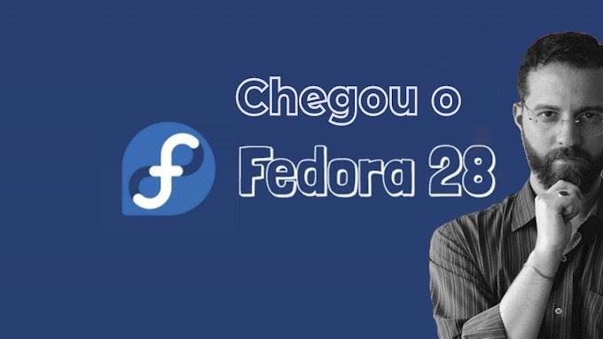 Chegou o Fedora 28