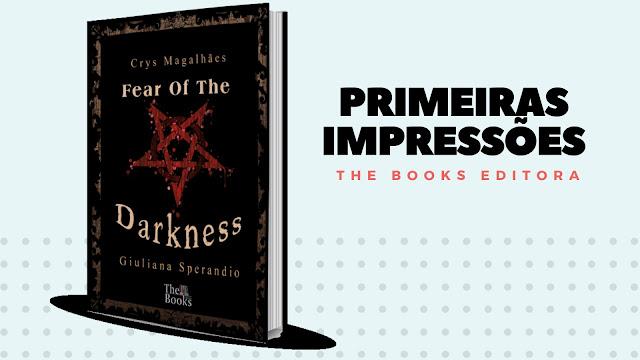 """Primeiras Impressões: """"Fear Of The Darkness"""" - Crys Magalhães e Giuliana Sperandio"""