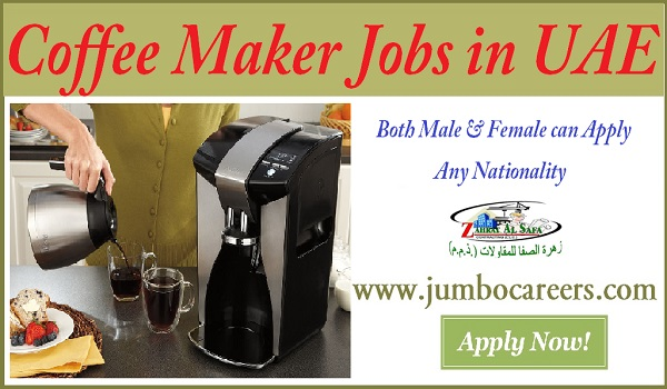 Current Jobs in Gulf countries, jobs in UAE, salary details of coffee maker jobs in UAE,