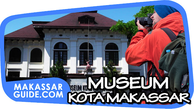 Wisata Makassar, Wisata Sejarah Makassar, Wisata Sulawesi Selatan