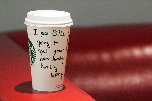 Starbucks cup - I'm still going to spell your name horribly wrong