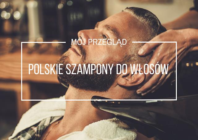 Polskie kosmetyki do pielęgnacji włosów, cz. I: szampony