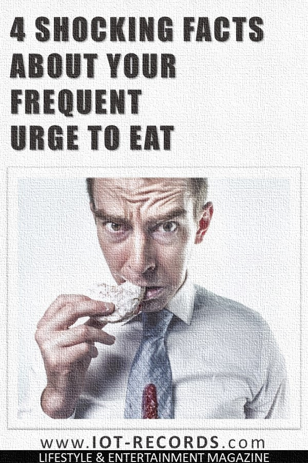 4 Shocking Facts about Your Frequent Urge to Eat