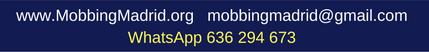 www.MobbingMadrid.org    mobbingmadrid@gmail.com   WhatsApp 636 294 673