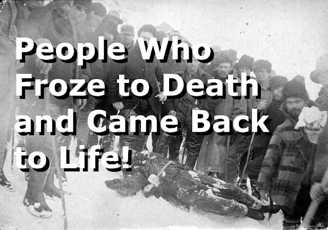 People who froze and came back to life!