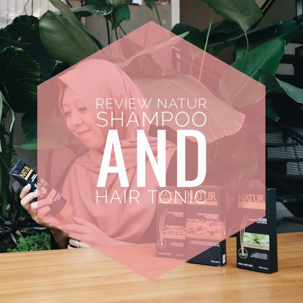 Review : Natur Shampoo and Hair Tonic (Bahasa Indonesia)