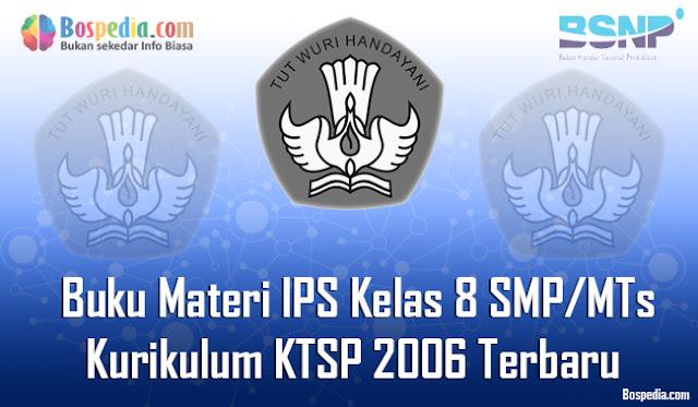 Buku Materi IPS Kelas 8 SMP/MTs Kurikulum KTSP 2006 Terbaru