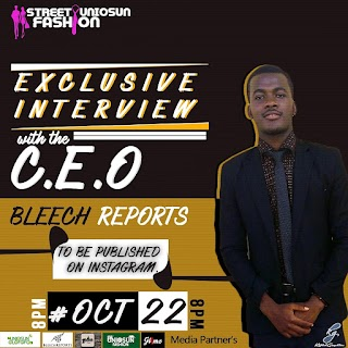 UniosunStreetFashion Exclusive Interview With CEO Of BleechReports #Something big is coming