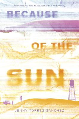 "Blog Tour: ""Because Of The Sun"" by Jenny Torres Sanchez 🌞"