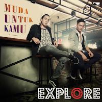 Lirik Lagu Explore Muda Untuk Kamu