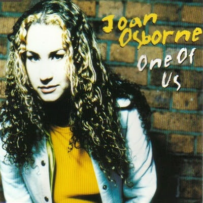 One of us. Joan Osborne