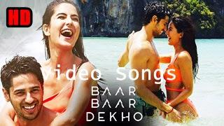 Baar Baar Dekho Video Songs HD Online | Sidharth Malhotra, Katrina K | Jasleen R, Prateek K