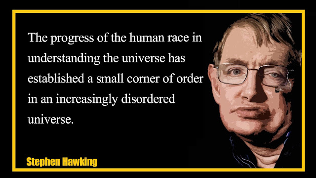The progress of the human race in understanding the universe Stephen Hawking