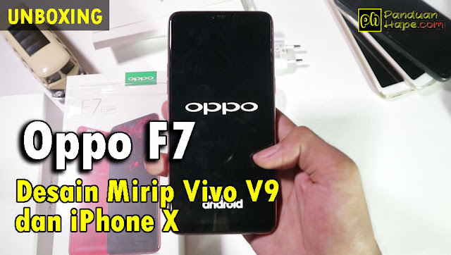 Unboxing Oppo F7