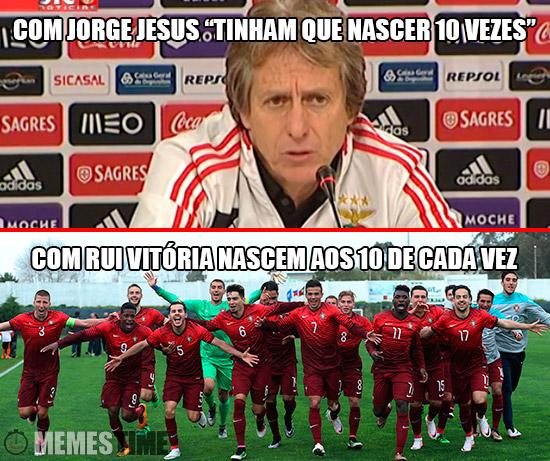 """Meme Jorge Jesus e Rui Vitória - Com Jorge Jesus """"tinham que nascer 10 vezes"""", com Rui Vitória nascem aos 10 de cada vez."""