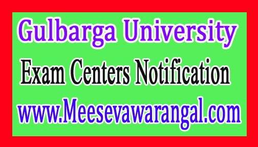 Gulbarga University PG Corrigendum 2016 Exam Centers Notification