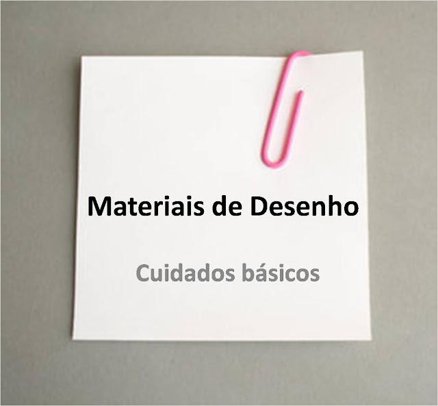 Materiais de desenho - cuidados básicos com os materiais de desenho