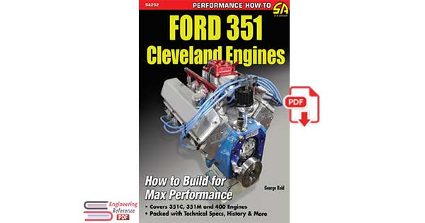 Ford 351 Cleveland Engines: How to Build for Max Performance by George Reid