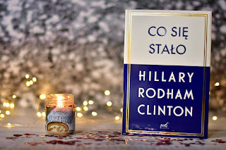 """Hillary Rodham Clinton - """"Co się stało"""""""
