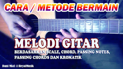 Belajar Gitar, Belajar Melodi Gitar, Belajar Melodi Gitar Mudah, Cara Mudah Bermain Gitar, Cara Mudah Bermain Melodi Gitar, Teknik Dasar Melodi Gitar