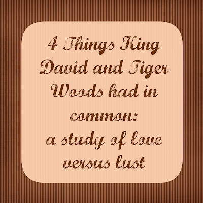 4 Things King David and Tiger Woods Had in Common