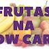 Frutas na Dieta Low Carb