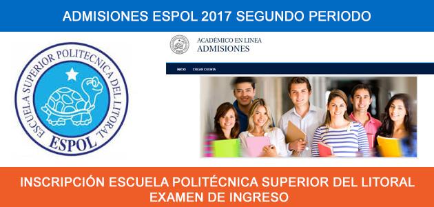 ADMISIONES ESPOL 2017 - INSCRIPCIÓN POSTULACIÓN ESCUELA POLITÉCNICA SUPERIOR DEL LITORAL EXAMEN DE INGRESO