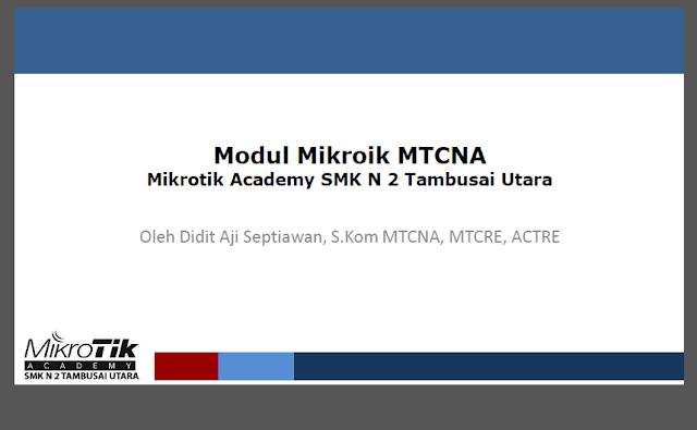 Silahkan gan Gratis ! Modul Mikrotik Karya Mikrotik Academy SMK N 2 Tambusai Utara