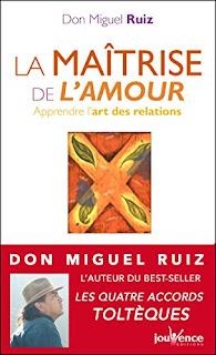La Maîtrise De L'Amour: Les Messages De Don Miguel Ruiz PDF