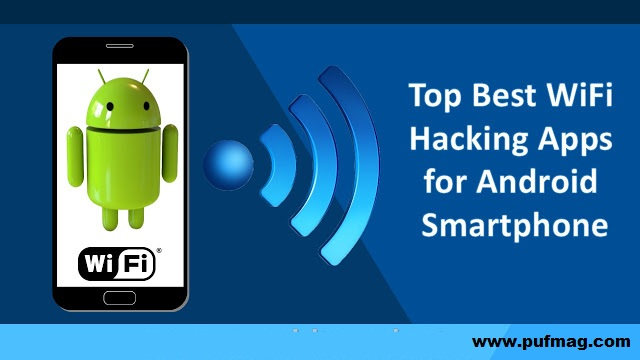 Top Best WiFi Hacking Apps For Android Smartphones | Latest Edition
